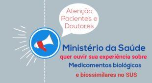Ministério da Saúde quer ouvir sua experiência sobre o uso de medicamentos biológicos e biossimilares no SUS