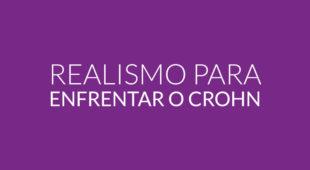 Realismo para enfrentar o Crohn